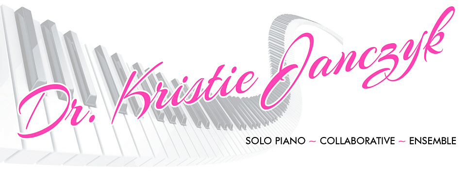 Dr. Kristie Janczyk - solo piano, collaborative, ensemble